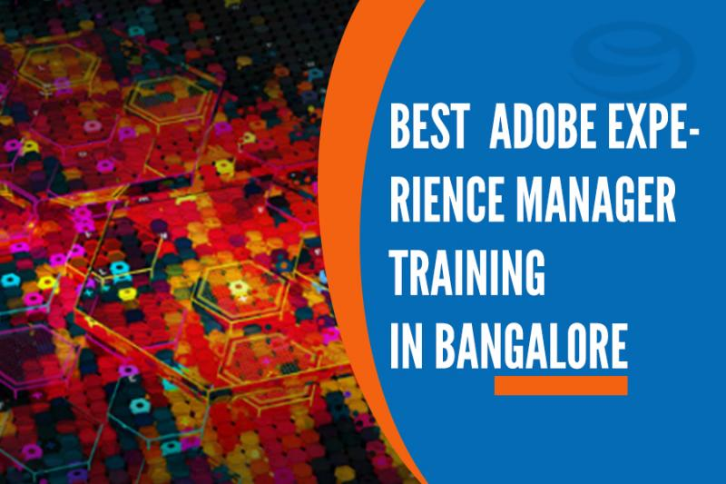 Best Adobe Experience Manager Training Institutes in Bangalore