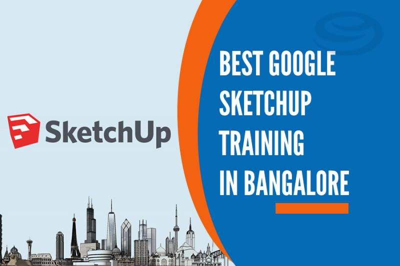Best Google Sketchup Training Institutes in Bangalore