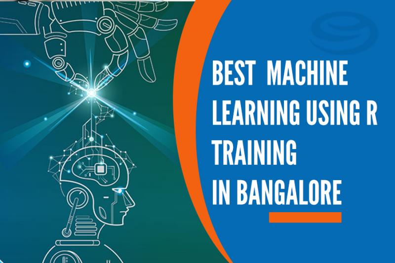 Best Machine Learning using R Training Institutes in Bangalore