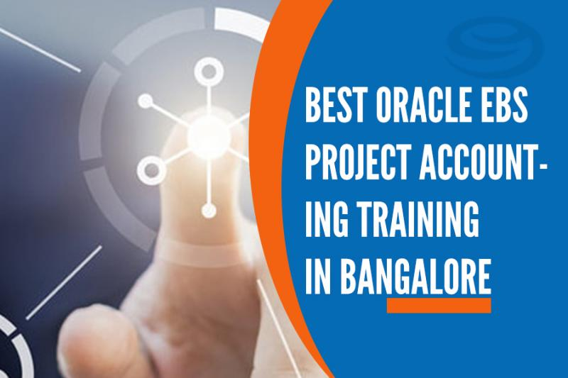 Best Oracle EBS Project Accounting Training Institutes in Bangalore