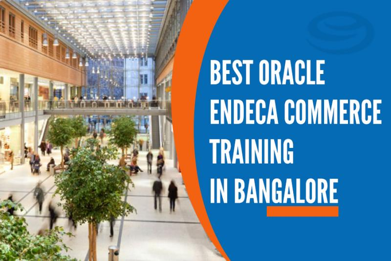 Best Oracle Endeca Commerce Training Institutes in Bangalore
