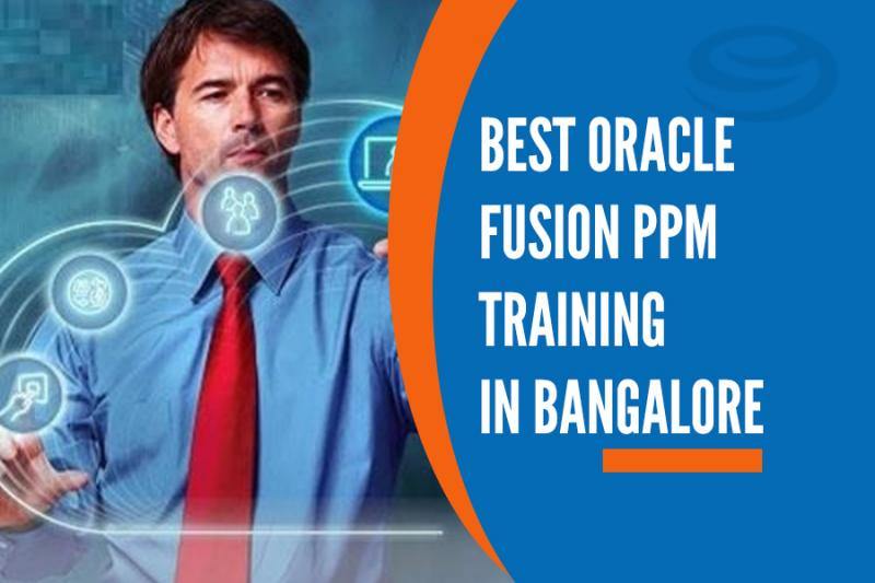 Best Oracle Fusion PPM Training Institutes in Bangalore