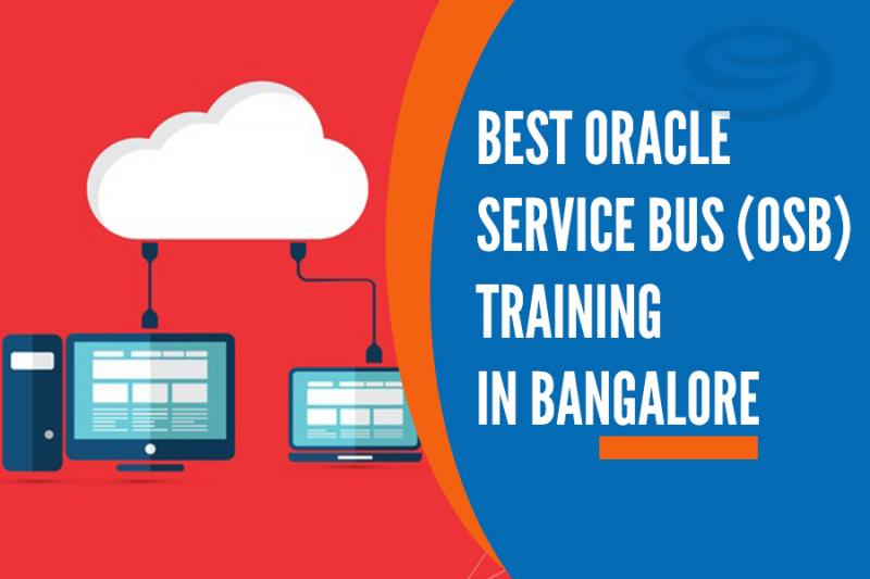 Best Oracle Service Bus (OSB ) Training Institutes in Bangalore